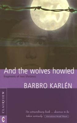 And the Wolves Howled: Fragments of Two Lifetimes 9781902636184