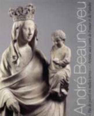 Andre Beauneveu: Pas De Pareil En Nulles Terrer  - Artiste Aux Cours De France Et De Flandre 9781903470718