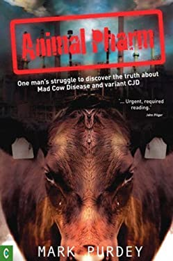 Animal Pharm: One Man's Struggle to Discover the Truth about Mad Cow Disease and Variant CJD 9781905570119