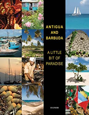 Antigua and Barbuda: A Little Bit of Paradise 9781906190026