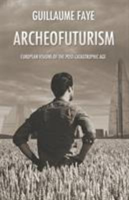 Archeofuturism 9781907166099