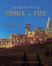 Architecture: Choice or Fate 7741461