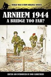 Arnhem 1944 - A Bridge Too Far? 17707721