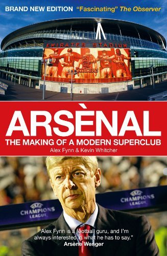 Arsenal: The Making of a Modern Superclub 9781907637315