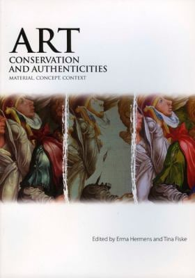 Art, Conservation and Authenticities: Material, Concept, Context 9781904982517