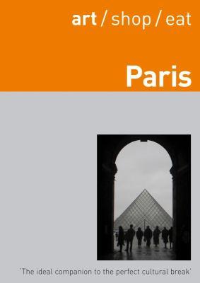 Art/Shop/Eat Paris 9781905131211