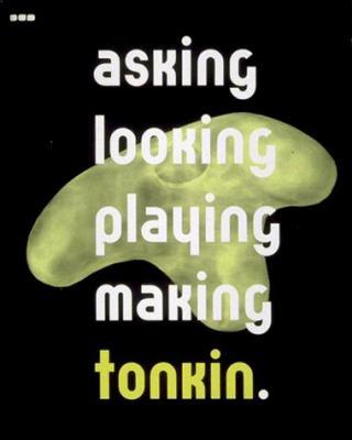 Asking, Looking, Playing, Making