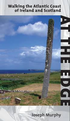 At the Edge: Walking the Atlantic Coast of Ireland and Scotland 9781905207220