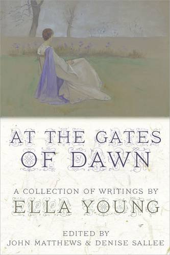 At the Gates of Dawn: A Collection of Writings by Ella Young 9781908011169