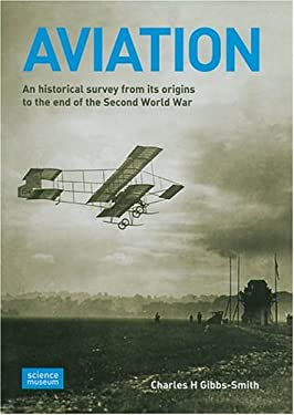 Aviation: An Historical Survey from Its Origins to the End of the Second World War 9781900747523