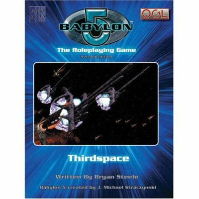 Babylon 5: The Roleplaying Game: Thirdspace 9781905850273