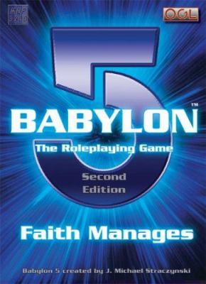 Babylon 5: The Roleplaying Game: Faith Manages 9781905471201