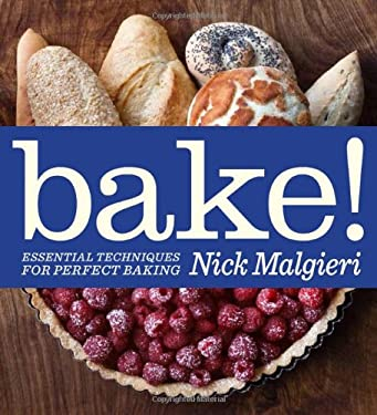Bake!: Essential Techniques for Perfect Baking 9781906868239