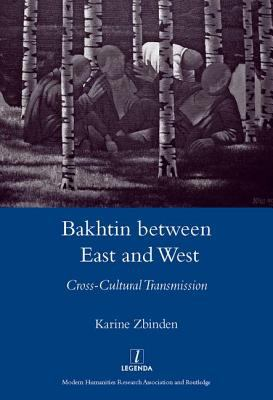 Bakhtin Between East and West: Cross-Cultural Transmission 9781904350545
