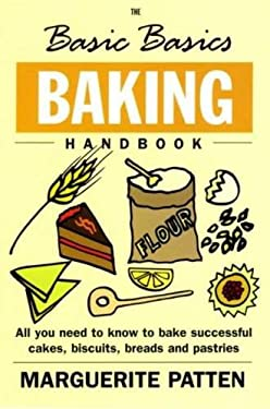Baking Handbook: All You Need to Know to Bake Successful Cakes, Biscuits, Breads and Pastries 9781904010111