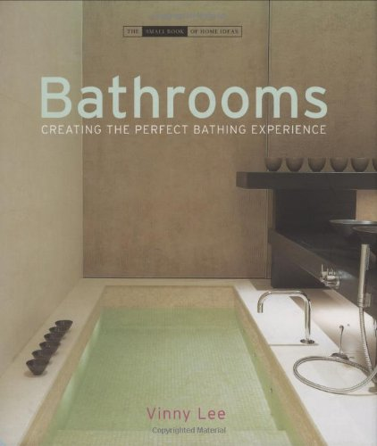 Bathrooms: Creating the Perfect Bathing Experience 9781903221709