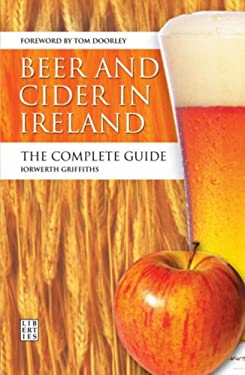Beer and Cider in Ireland: The Complete Guide 9781905483174
