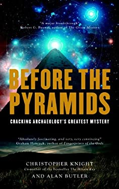 Before the Pyramids: Cracking Archaeology's Greatest Mystery 9781906787387