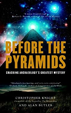 Before the Pyramids: Cracking Archaeology's Greatest Mystery 9781907486661