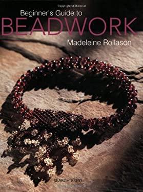 Beginner's Guide to Beadwork 9781903975398