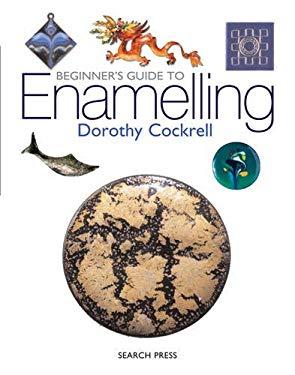 Beginner's Guide to Enamelling 9781903975619