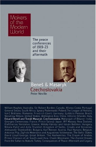 Eduard Benes and Tomas Masaryk: Czechoslovakia: The Peace Conferences of 1919-23 and Their Aftermath 9781905791729