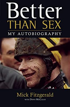 Better Than Sex: My Autobiography 9781905156597