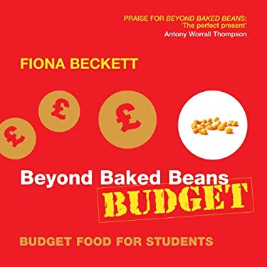 Beyond Baked Beans Budget: Budget Food for Students 9781904573456