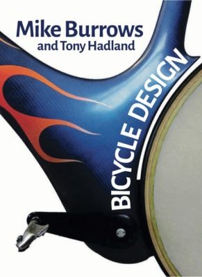 Bicycle Design: The Search for the Perfect Machine 9781905005680