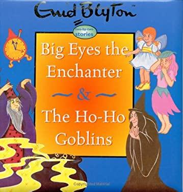 Big Eyes the Enchanter & the Ho-Ho Goblins 9781904668244