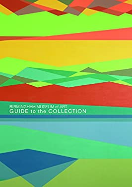 Birmingham Museum of Art: Guide to the Collection 9781904832775
