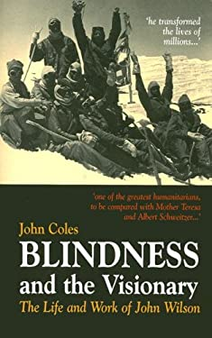 Blindness the Visionary: The Life and Works of John Wilson [With CDROM] 9781900357258
