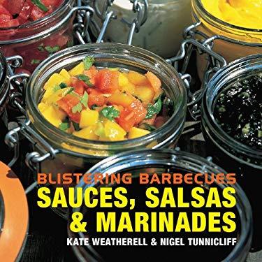 Blistering Barbecues: Sauces, Salsas & Marinades 9781904573722
