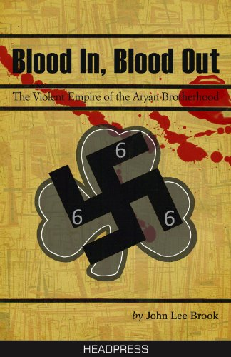 Blood In, Blood Out: The Violent Empire of the Aryan Brotherhood 9781900486774