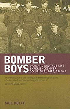 Bomber Boys: Dramatic and True-Life Experiences Over Occupied Europe, 1942-45 9781904943860
