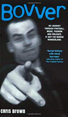 Bovver: My Journey Through Football, Music, Fashion and Violence 9781903402856
