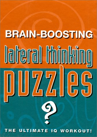 Brain-Boosting Lateral Thinking Puzzles: The Ultimate IQ Workout! 9781902813226