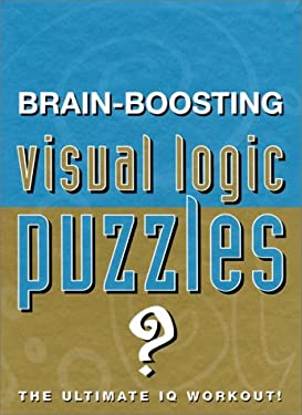Brain-Boosting Visual Logic Puzzles: The Ultimate IQ Workout! 9781902813202