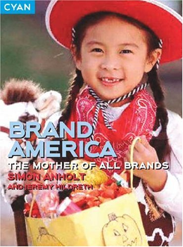 Brand America: The Mother of All Brands 9781904879022