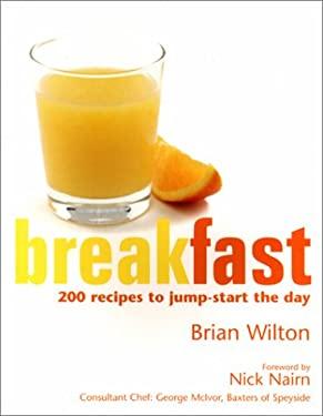 Breakfast: 200 Recipes to Enjoy Any Time 9781902927381