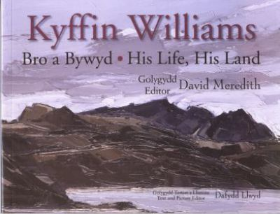 Bro a Bywyd Kyffin Williams =: Kyffin Williams: His Life, His Land 9781906396046