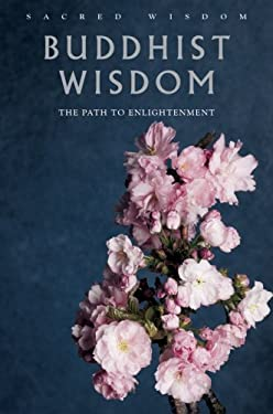 Buddhist Wisdom: The Path to Enlightenment 9781906787141