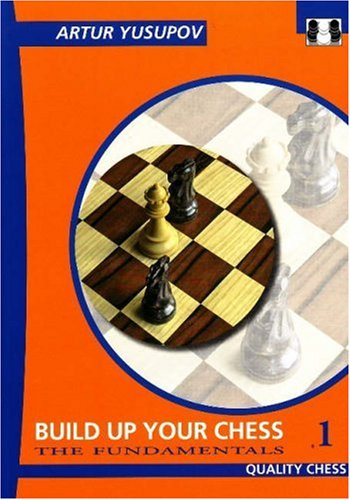 Build Up Your Chess 1: The Fundamentals 9781906552015