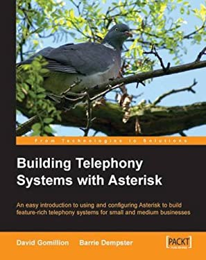 Building Telephone Systems with Asterisk 9781904811152