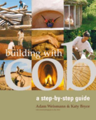 Building with Cob: A Step-By-Step Guide 9781903998724