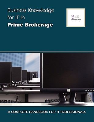 Business Knowledge for It in Prime Brokerage 9781906096038