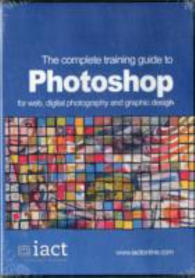 COMPLETE TRAINING GUIDE TO PHOTOSHOP