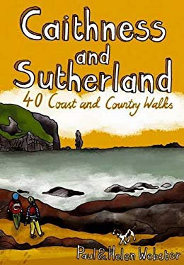 Caithness and Sutherland: 40 Coast and Country Walks 9781907025082