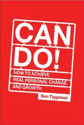Can Do!: How to Achieve Real Personal Change and Growth 9781904879732