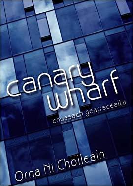 Canary Wharf: Cnuasach Gearrscealta 9781901176919